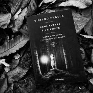 Ogni albero è un poeta ~ Romanzo e poesie [Mondadori2015]